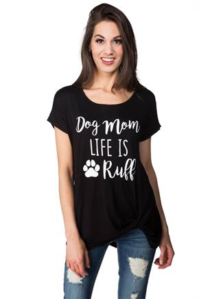"""Dog Mom Life is Ruff"" Graphic Tee with Knotted Hem"