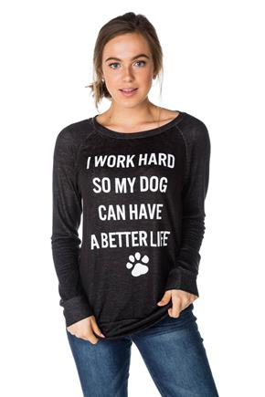 "Chandail à imprimé ""I work hard to give my dog a better life"""